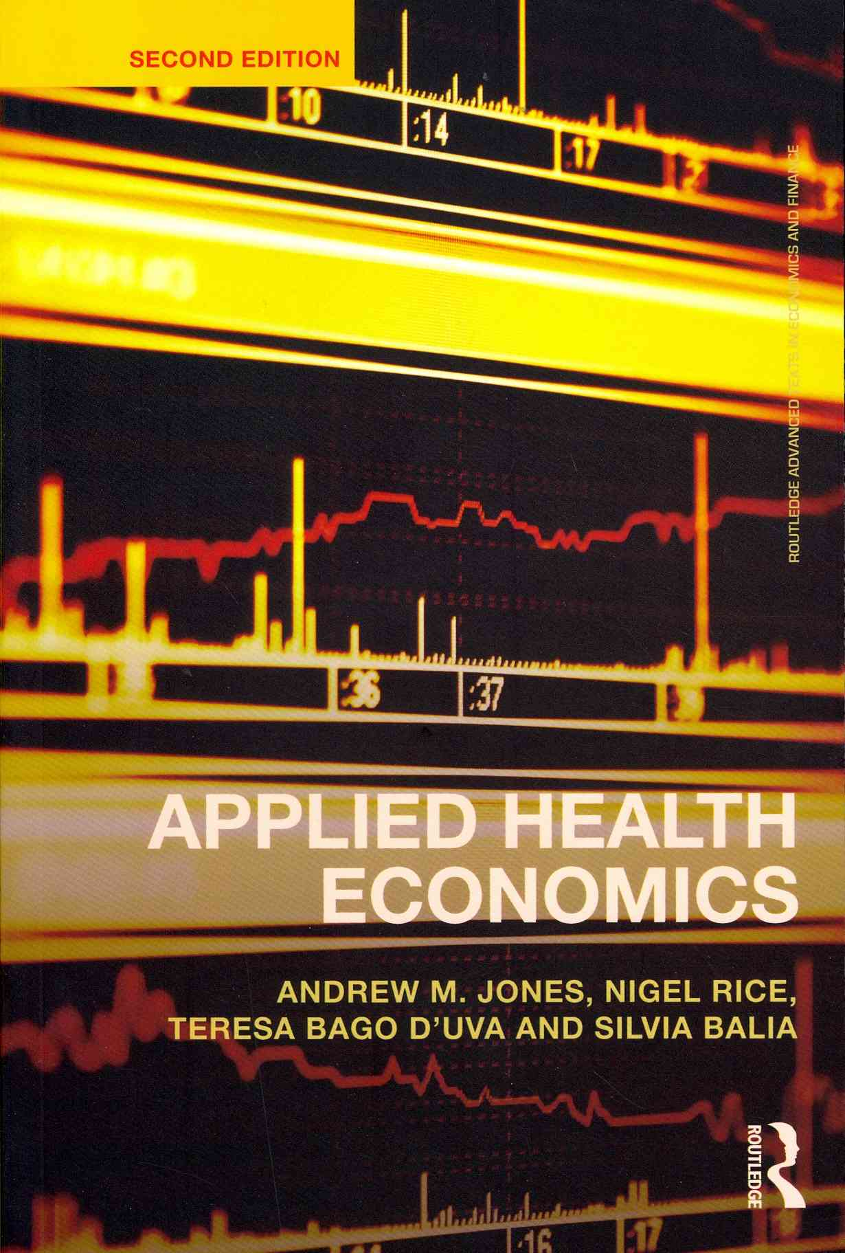 Applied Health Economics By Jones, Andrew M./ Rice, Nigel/ Bago D'uva, Teresa/ Balia, Silvia